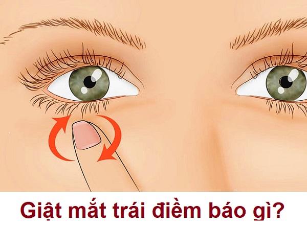 Giật mắt trái điềm báo gì? Nháy mắt trái liên tục có ý nghĩa gì?