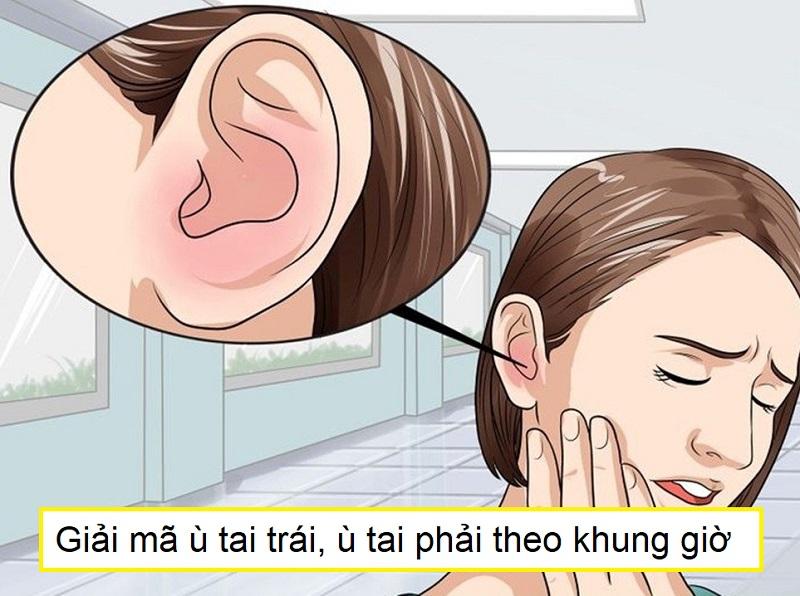 Ù tai trái là điềm gì, ù tai phải là điềm gì, giải mã ù tai theo khung giờ