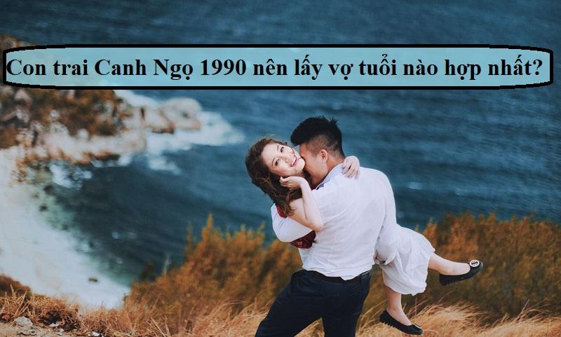 Con trai Canh Ngọ nên lấy vợ tuổi nào?