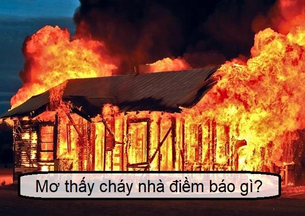 Mơ thấy lửa là điềm báo gì? Giải mã giấc mơ thấy cháy nhà