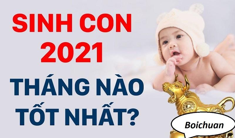 Sinh con năm 2021 tháng nào tốt nhất, bé khỏe, thông minh. Năm 2021 nên sinh con vào tháng nào, giờ nào tốt bé số sướng, an nhàn