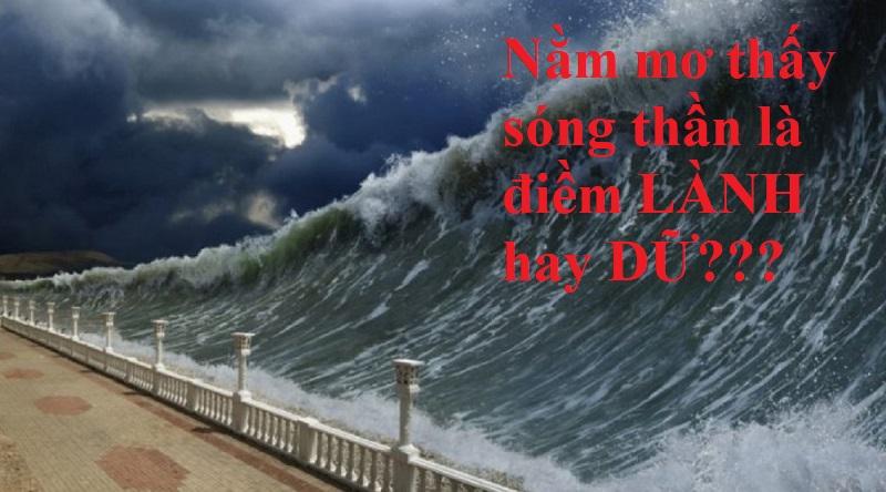 Nằm mơ thấy sóng thần là điềm bao gì?