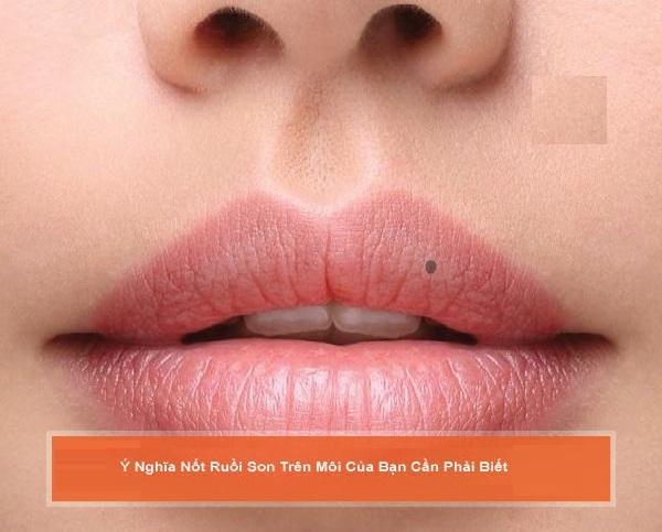 Nốt ruồi trên môi có ý nghĩa gì? Giải mã ý nghĩa nốt ruồi trên môi
