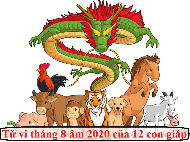 Tử vi tháng 8 âm 2020 của 12 con giáp