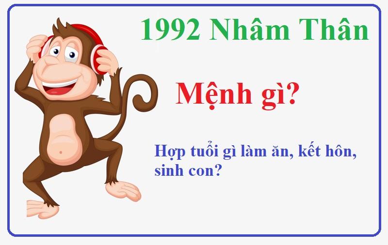1992 mệnh gì, tuổi gì, hợp màu gì, hợp tuổi gì làm ăn, kết hôn, sinh con?