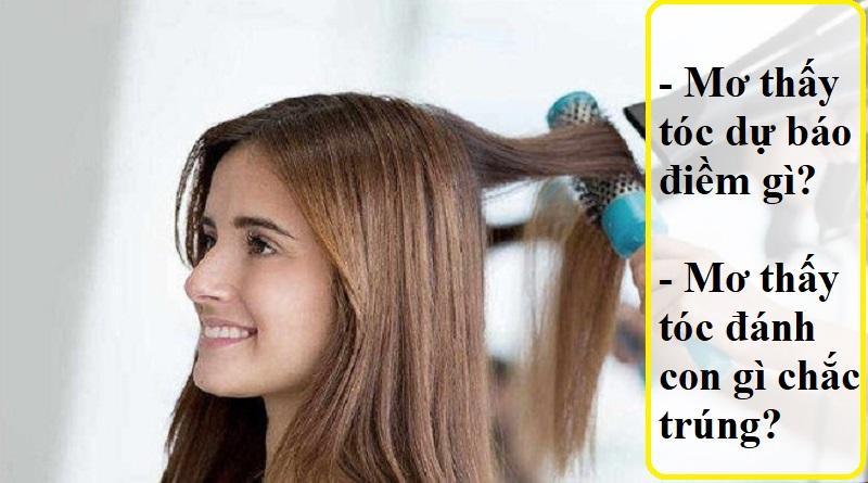 Mơ thấy tóc dự báo điềm gì?