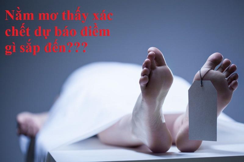 Nằm mơ thấy xác chết dự báo điềm gì?