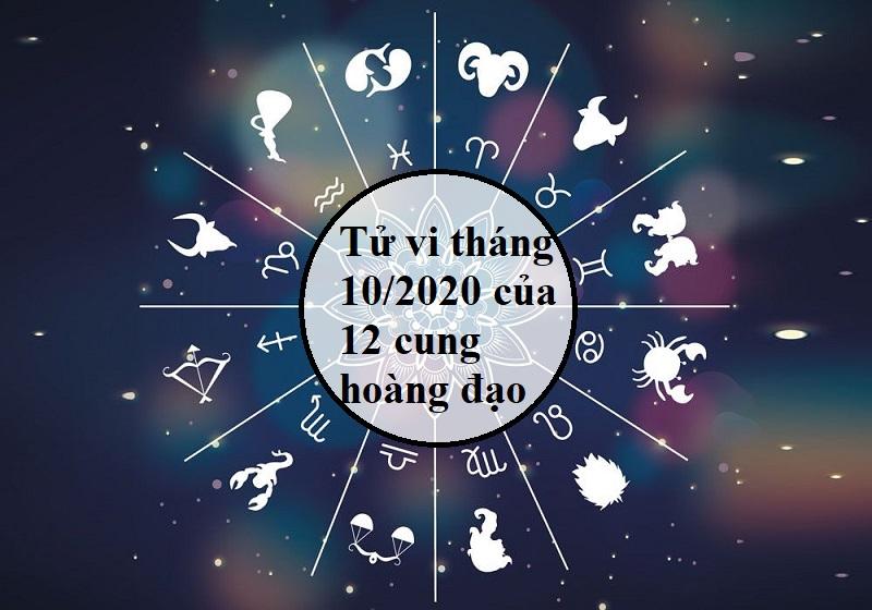 Tử vi tháng 10/2020 của 12 cung hoàng đạo