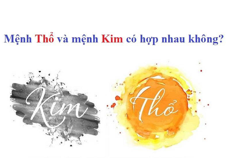 Mệnh Thổ và mệnh Kim có hợp nhau không?