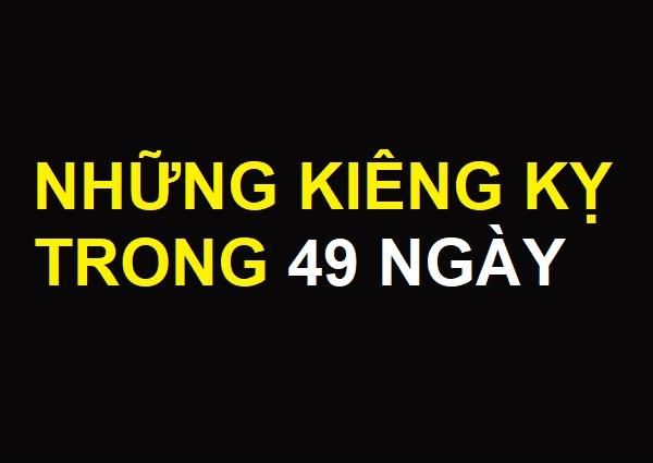 Những điều kiêng kỵ trong 49 ngày có tang