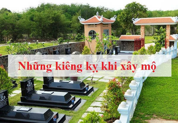 Những điều kiêng kỵ khi xây mộ cần tránh