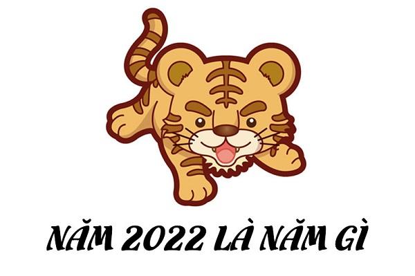 Năm 2022 là mệnh gì? giải đáp cho bố mẹ muốn sinh con năm 2022. Năm Nhâm Dần 2022 hợp mệnh gì, tuổi gì, cây gì, màu gì?