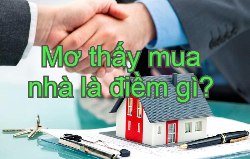 Mơ thấy mua nhà là điềm gì, đánh con gì? Giải mã giấc mơ thấy mua nhà